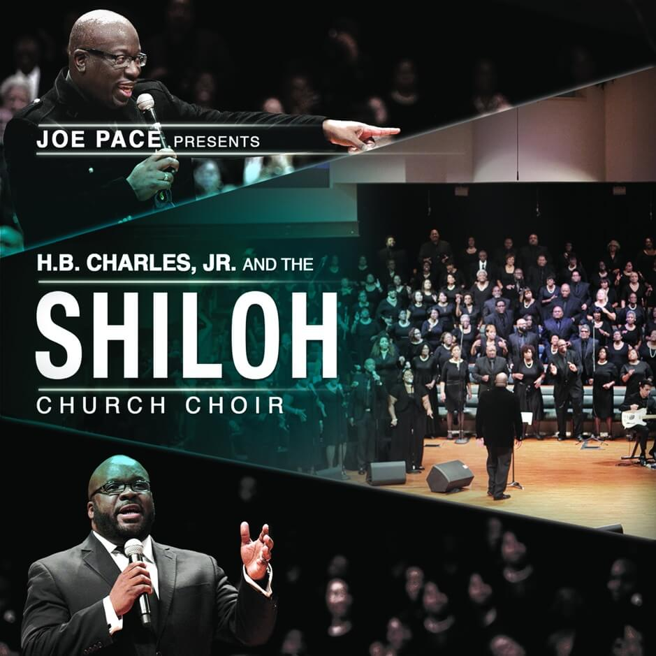 Joe Pace Presents: H.B. Charles Jr. and the Shiloh Church Choir